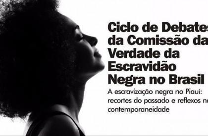 Comissão da OAB/PI promove debate sobre escravização negra no...